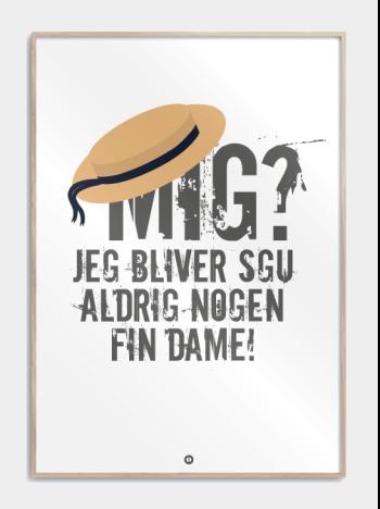 'Baronessen fra benzintanken' sjov citat plakat: Mig? Jeg bliver sgu aldrig nogen fin dame