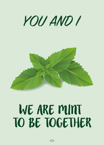 You and I we are mint to be together - sød og kærlig plakat til en du elsker i grønlige nuancer