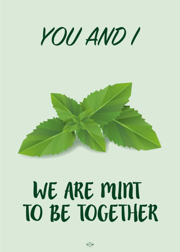 You and I we are mint to be together - sød og kærlig plakat til en du elsker i grønlige nuancer