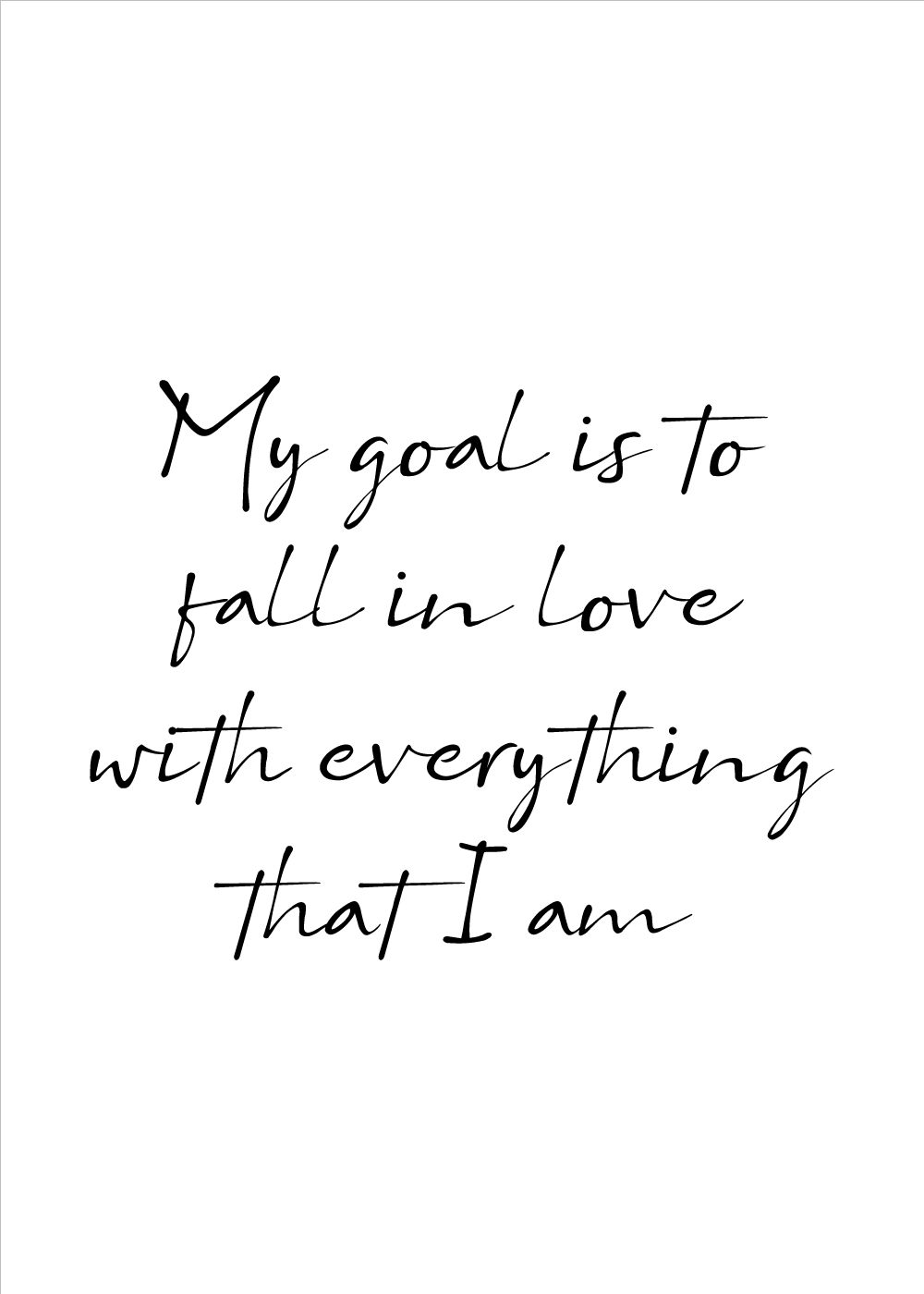 My goal is to fall in love - Body positivity plakat