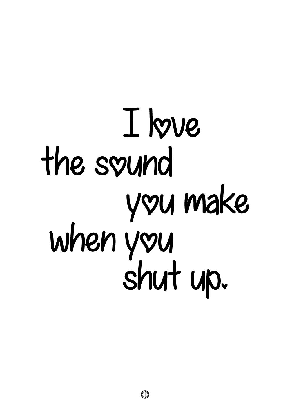 Billede af I love the sound you make