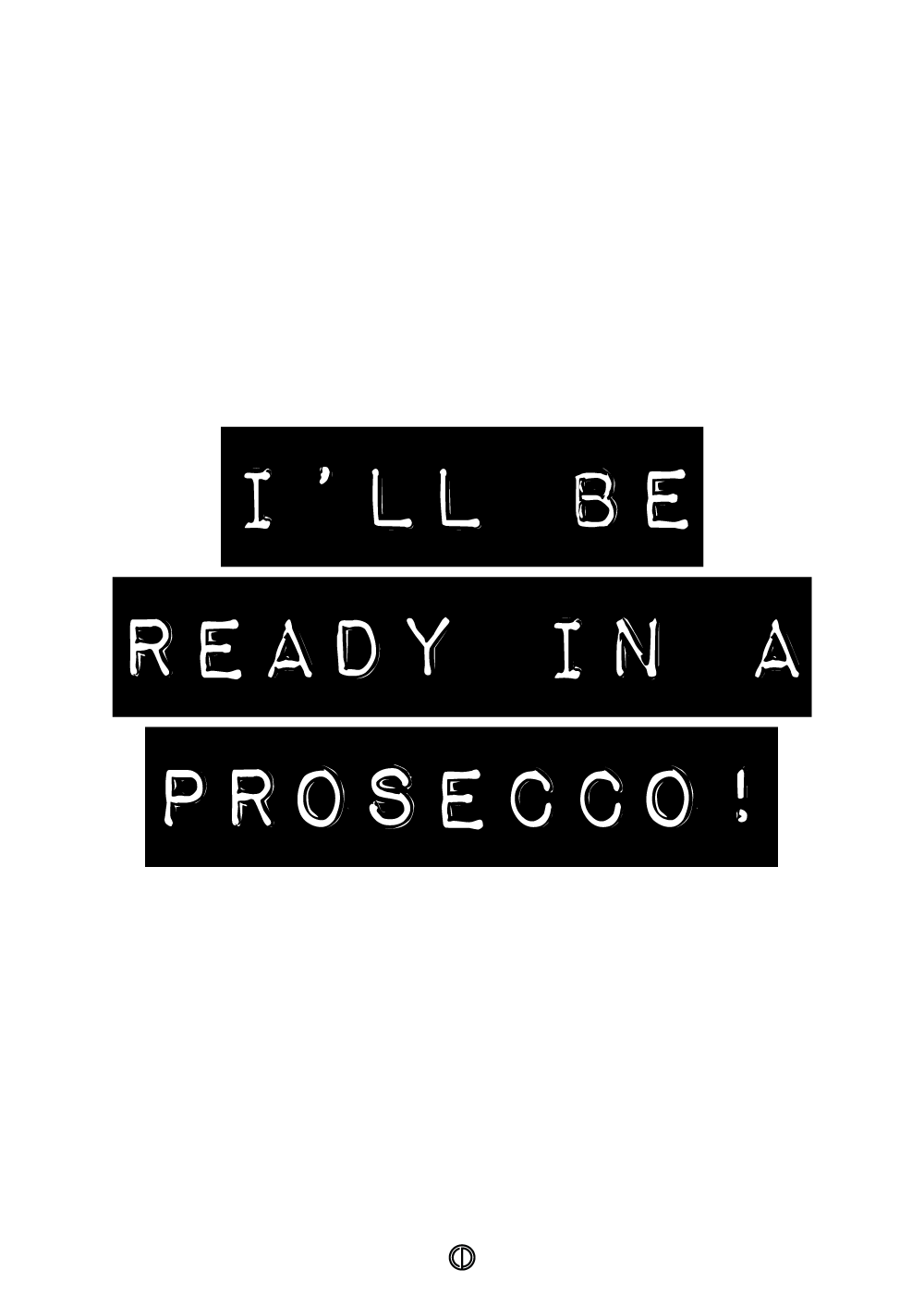 Billede af I'll be ready in a prosecco