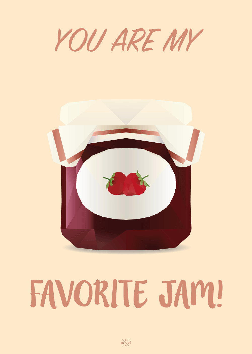 You are my favorite jam