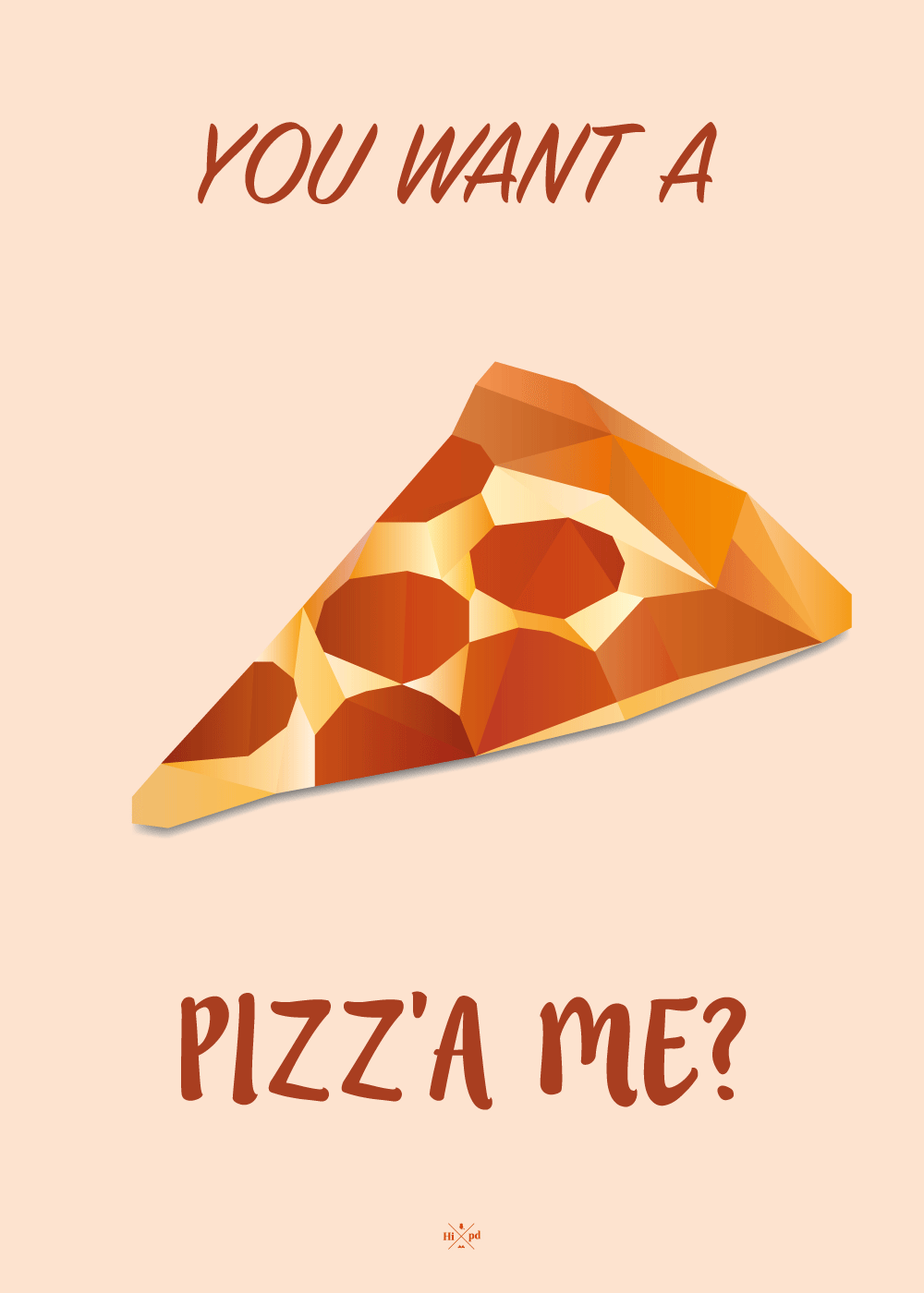 You want a pizza me