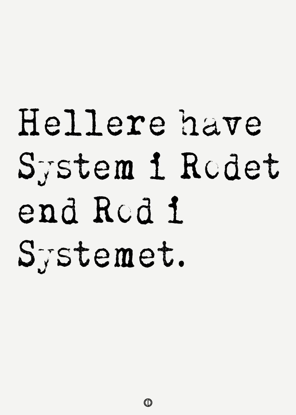 Køb Hellere have system i rodet end rod i systemet