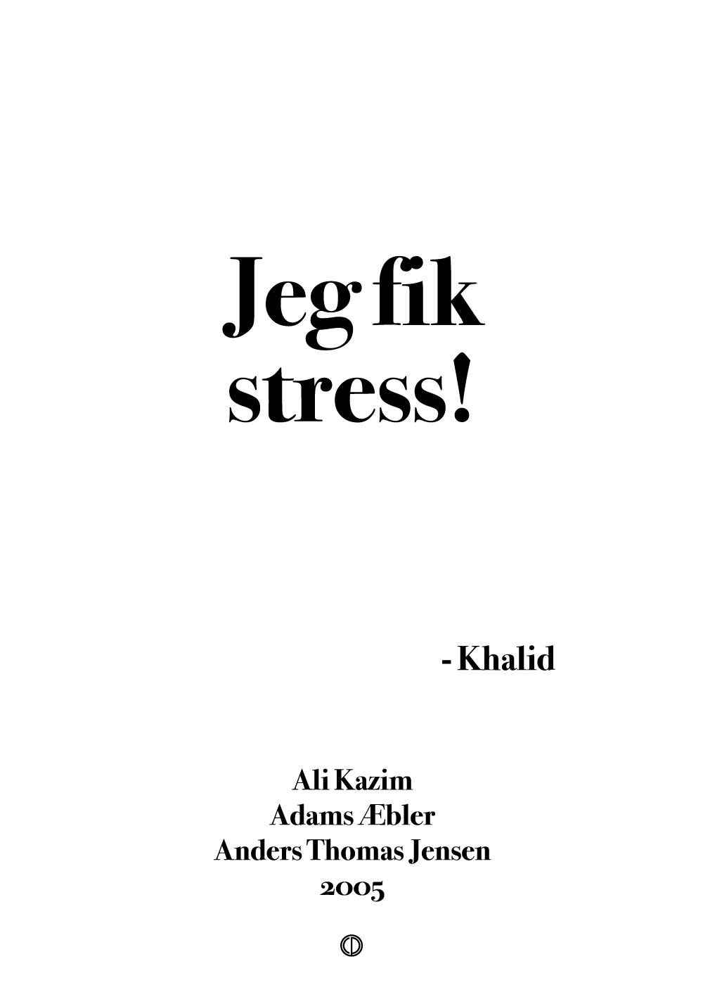 Jeg fik stress